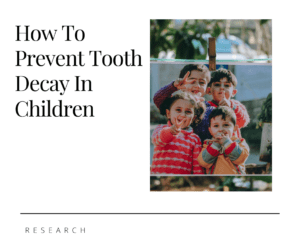 How to Prevent Tooth Decay In Children