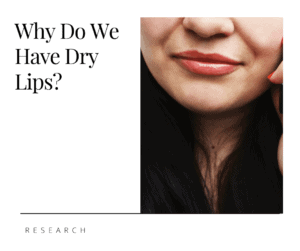Why Do We Have Dry Lips?
