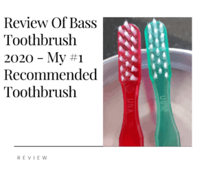 Review of Bass Toothbrush