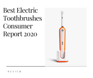 Best Electric Toothbrushes Consumer Report