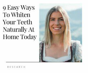 9 Easy Ways to Whiten Your teeth Naturally At Home