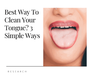 Best Way To Clean Your Tongue