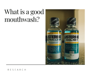 What is a good mouthwash?