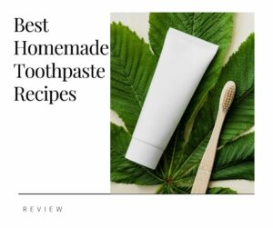 Best Homemade Toothpaste Recipes s
