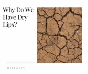 Why Do We Get Dry Lips?